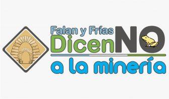 ¡FALAN Y FRÍAS DICEN NO A LA MINERÍA!