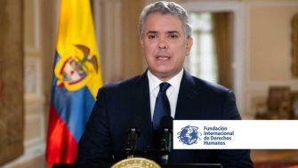 F.I.D.H. Solicitud de orden internacional de arresto al presidente Iván Duque.
